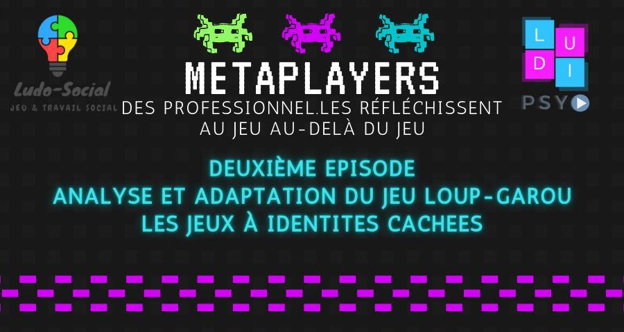 Vidéo – Metaplayers – Loup-Garou