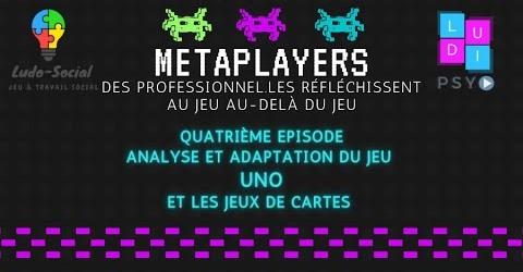 Vidéo – Metaplayers – Uno